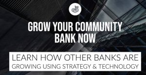 Grow Your Community Bank Now